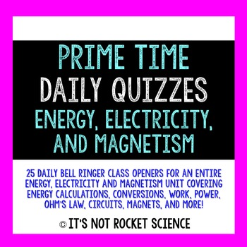 Physical Science Daily Bell Ringers/Exit Slips - Energy, Electricity and Magnets