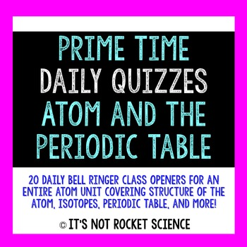Physical Science Daily Bell Ringers/Exit Slips - The Atom and the Periodic Table