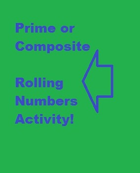 Prime or Composite Rolling Numbers