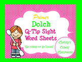 Primer Dolch Q-Tip Sight Words Sheets