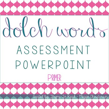 Primer Dolch Sight Word Assessment PowerPoint