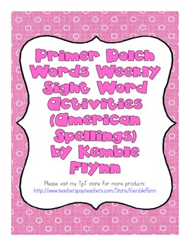 Primer Dolch Words Weekly Sight Word Activities American Spellings