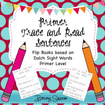 Primer Sight Word Fluency Sentences and Tracing Flip Books