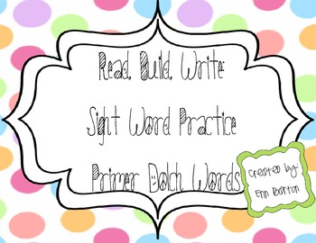 Primer Sight Word Practice - Read it, Build it, Write it