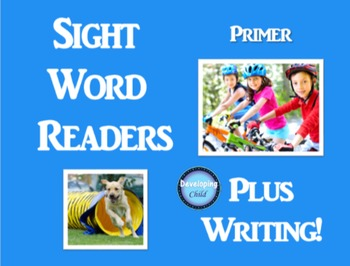 Primer Sight Word Readers: Plus Writing!