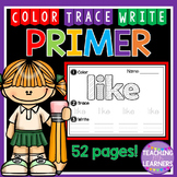 Primer Sight Words: Color, Trace, Write