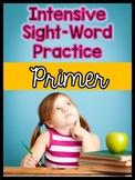 Dolch Primer Sight Words: Intensive Practice Worksheets
