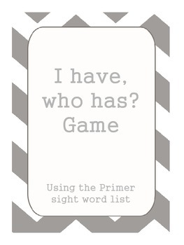 Primer sight words I have, who has? game