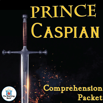 Prince Caspian Comprehension Packet