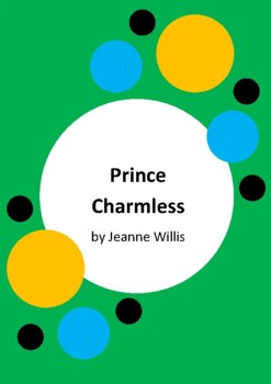 Prince Charmless by Jeanne Willis and Tony Ross - 6 Worksheets