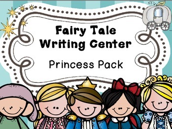 Fairy Tale Writing - Princess Pack Writing Center
