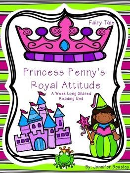 Princess Penny's Royal Attitude- A  Fairy Tale Shared Reading Unit