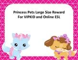Princess Pets Large Size Rewards for VIPKID and Online ESL