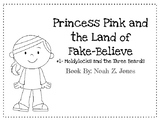 Princess Pink and the Land of Fake Believe Book Study