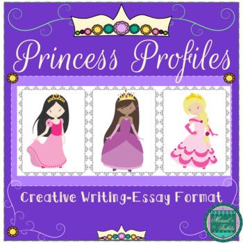 Princess Profiles- Creative Writing: Essay Format