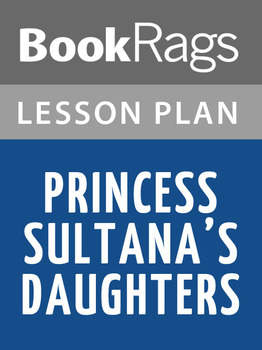 Princess Sultana's Daughters Lesson Plans