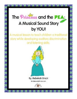 Princess and the Pea: A Musical Sound Story Created by YOU!