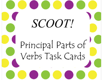 Principal Parts of Verbs Task Cards