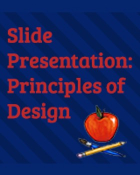 Principles of Design Slide Presentation