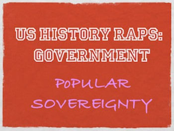 Principles of Government Rap: Popular Sovereignty