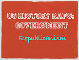 Principles of Government Rap: Republicanism
