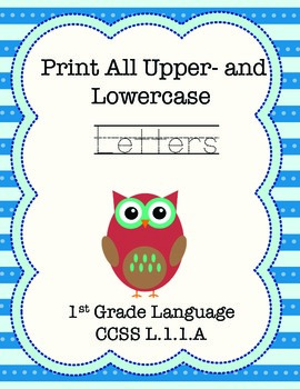 {Print All Upper- and Lowercase Letters} CCSS-Literacy.L.1.1.A
