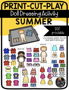 Print Cut Play - SUMMER - Doll Dressing Activity