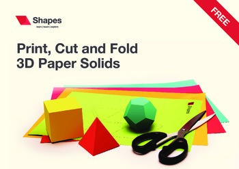 Print, Cut and Fold 3D Paper Solids - a collection of nets