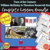 Turn of the Century: McKinley & Roosevelt Era: LESSON BUND