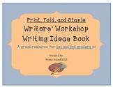 Print! Fold! Staple! Writers' Workshop Writing Ideas Book