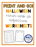 Print & Go! Halloween Noun Verb and Adjective Worksheets