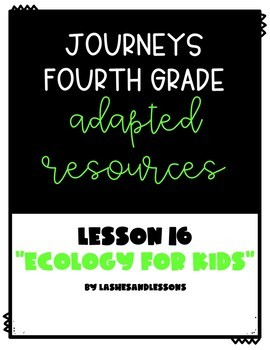 Print & Go Journeys 4th Grade Lesson 15 Ecology for Kids Adapted Resources