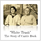 """Carrie Buck & The Intersectionality of """"White Trash"""": Close Reading"""