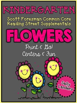 Print & Go Pack! FLOWERS {Kindergarten Scott Foresman CC Reading Street}