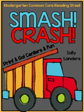 Print & Go Pack! Smash! Crash! {Kindergarten Common Core Reading Street}