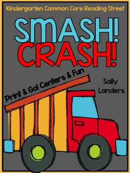 Print & Go Pack! Smash! Crash! {Kindergarten Common Core Reading Street}