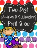 Print & Go: Two Digit Addition & Subtraction (With & Without Regrouping)