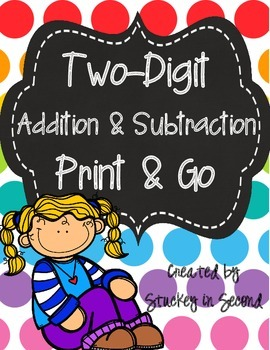 Print & Go: Two Digit Addition & Subtraction (With & Witho