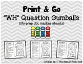 "Print & Go: ""WH"" Question Gumballs"