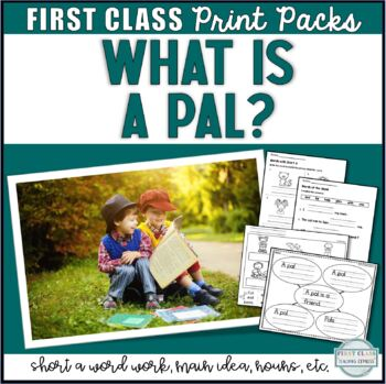 Print Packs - What Is A Pal? - Lesson 1 Journeys Supplemental Resource