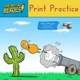 Handwriting Heroes: Print Practice