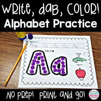 No Prep Alphabet Practice--Write it, Dab it, Color it!