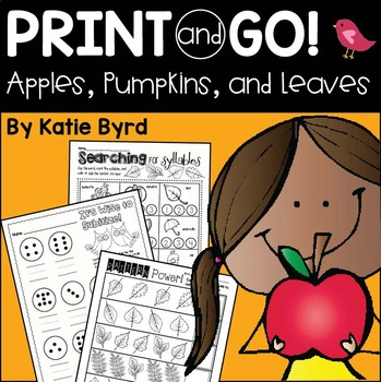 Print and Go! Apples, Pumpkins, & Leaves Fall Math and Literacy (NO PREP)