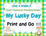 Print and Go  Reading Street -My Lucky Day - Unit 4 Week 2