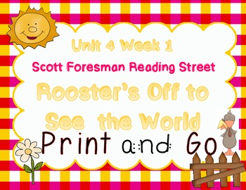 Print and Go  Reading Street -Roosters Off to See the World Unit 4 Week 1