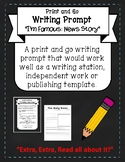 """Print and Go Writing Prompt """"I'm Famous"""" News Story"""