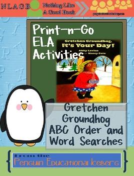 Print-n-Go ELA Activities ~ Gretchen Groundhog, It's Your Day!