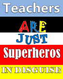 Printable Art Inspirational Quote Teachers are Superheros