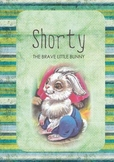 Printable Book: Shorty - The Brave Bunny (3rd-4th grade kids)