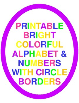 Printable Bright Colorful Alphabet Letters & Numbers With Circle Borders